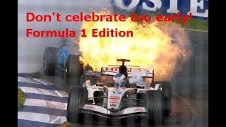 Don't celebrate too early!! - Formula 1 Edition