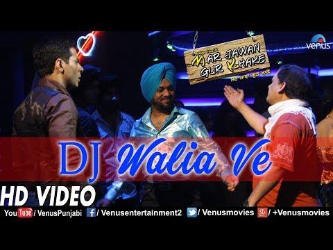 DJ Walia Ve Video Song   Mar Jawan Gur Khake   Mika Singh Songs   Latest Punjabi Songs 2017