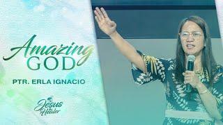 Amazing God | Ptr.  Erla Ignacio