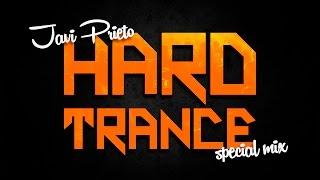 Javi Prieto - Special Mix / Hard Trance [HQ]