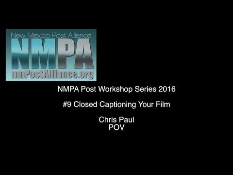 NMPA Closed Caption Workshop #9