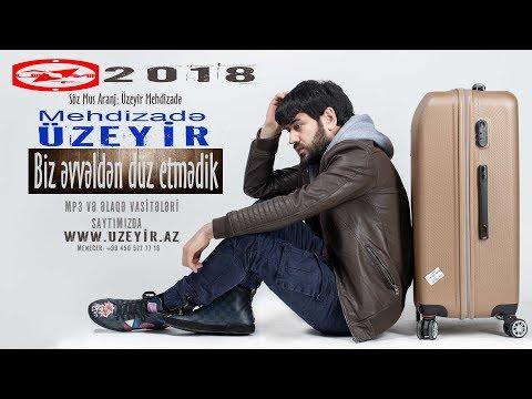 Uzeyir Mehdizade - Biz Evvelden Duz Etmedik ( 2018 )