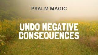 Psalm Magic: Psalm 51--UNDOING NEGATIVE CONSEQUENCES
