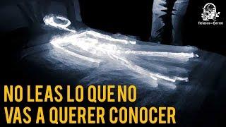NO LEAS LO QUE NO VAS A QUERER CONOCER (HISTORIAS DE TERROR)