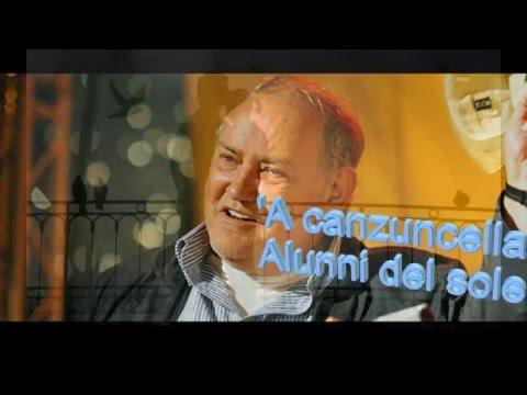 Alunni del sole. 'A canzuncella con testo video Mario Ferraro
