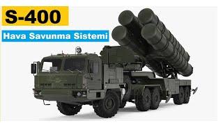 S-400 Hava Savunma Füze Sistemini Tanıyalım