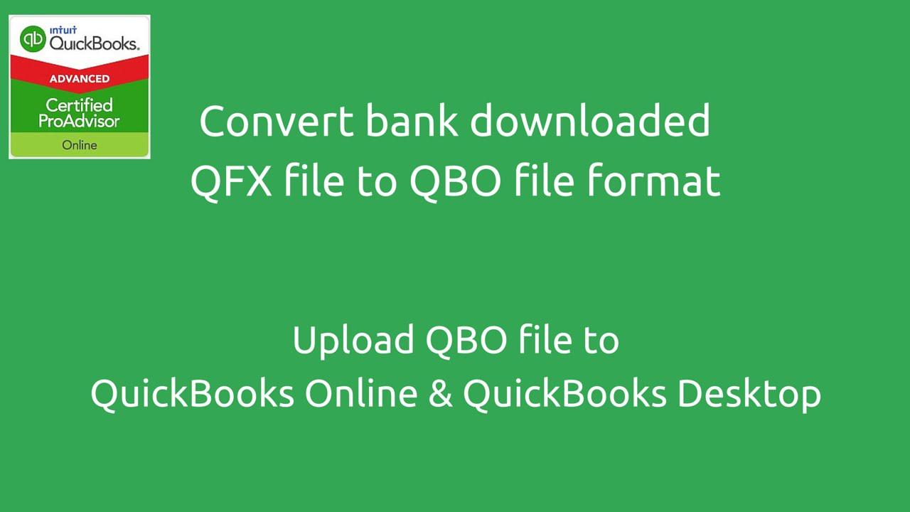 File conversion QFX to QBO | Import QBO file to QuickBooks Online | Import   QBO to QB Desktop