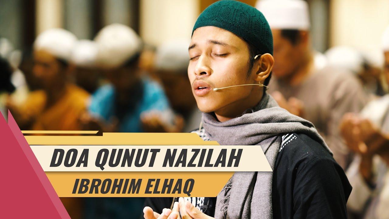 Doa Qunut Nazilah Sangat Merdu Ibrohim El Haq