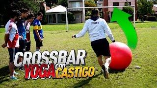 CROSSBAR YOGA CON CASTIGO!!!! - RETOS DE FÚTBOL CON LOS DISPLICENTES!