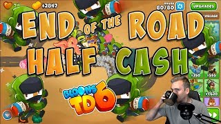 End of the Road Half Cash Walkthrough - Bloons TD 6