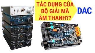 Tại sao phải dùng bộ giải mã âm thanh, bộ giải mã DAC X6