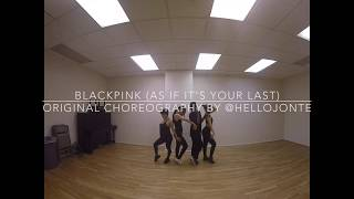 BLACK PINK (AS IF IT'S YOUR LAST) ORIGINAL CHOREO BY @HELLOJONTE