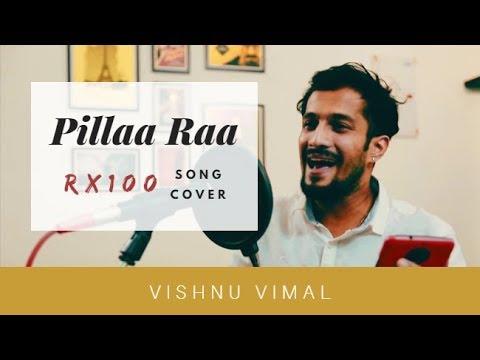 Pillaa Raa / Pilla Ra - RX100 // Telugu Song Cover by Vishnu Vimal