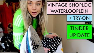 VINTAGE SHOPLOG  WATERLOOPLEIN + TINDER UP-DATE
