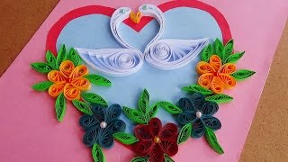 Paper Quilling |  How to make Beautiful Quilling Heart and swans..Quilled Greeting Card