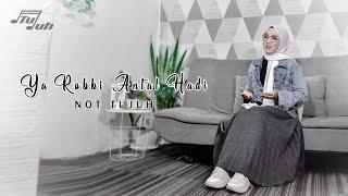 YA ROBBI ANTAL HADI ( COVER ) - NOT TUJUH