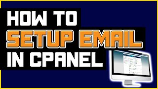 How to Setup Email Account In Cpanel - Webmail Tutorial