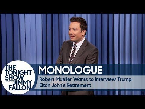 Robert Mueller Wants to Interview Trump, Elton John's Retirement - Monologue