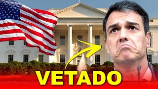 Pedro Sánchez, VETADO en la Casa Blanca