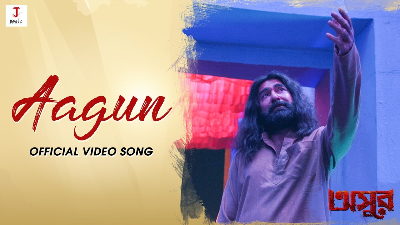 Aagun - Video Song | ASUR | Jeet | Abir | Nusrat | Pavel | Bickram Ghosh | Timir Biswas |
