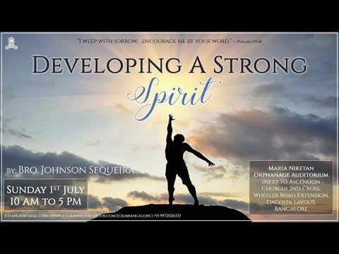 Developing A Strong Spirit - Br. Johnson Sequeira (Part 1)