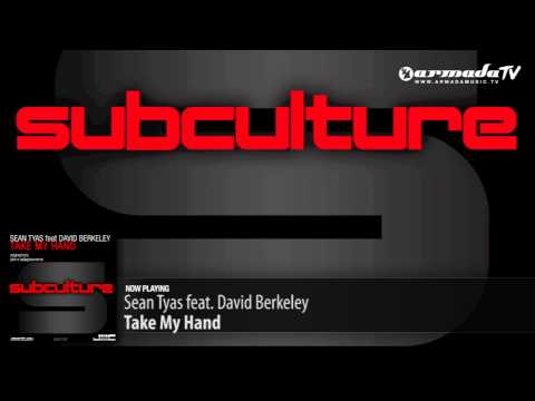 Sean Tyas feat. David Berkeley - Take My Hand (Original Mix)