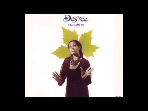 Des'ree - You Gotta Be (Love Will Save The Day)