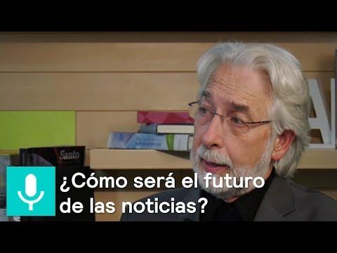 ¿Cómo será el futuro de las noticias? - Entrevista de Mario Campos