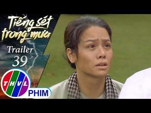 THVL | Tiếng sét trong mưa – Trailer tập 39