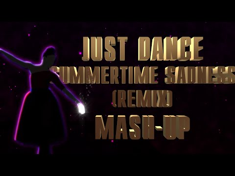 Just Dance   Summertime Sadness by Lana Del Rey (Cedric Gervais Remix)   Fanmade Mash-Up