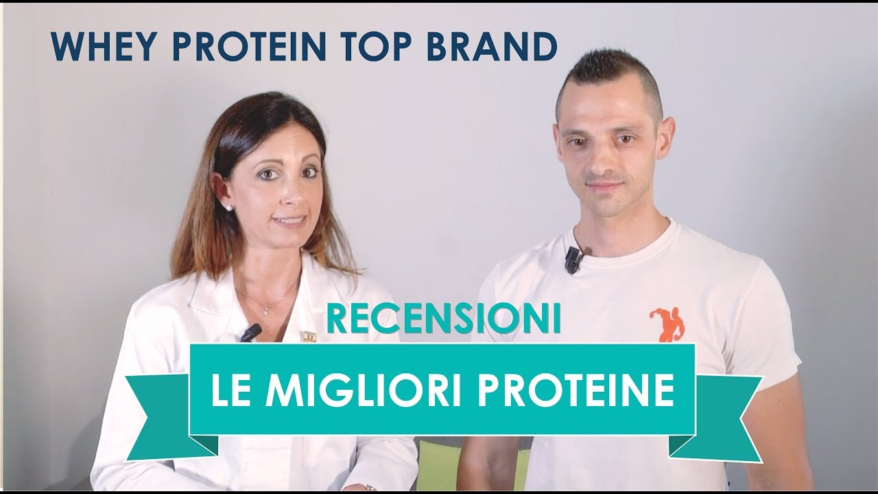 Le migliori PROTEINE in polvere. Top Whey Protein recensioni marche. 2018