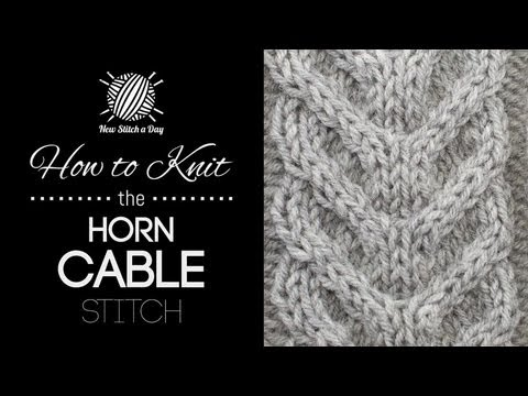 How To Knit The Large Horn Cable Stitch Youtube