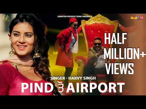 Pind To Airport(Full Song) Harvy Singh | Chandeep Dhaliwal | Latest Punjabi Songs 2018