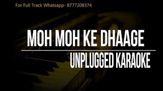 Moh Moh Ke Dhaage | Unplugged Karaoke | Monali Thakur | Papon | Anu Malik