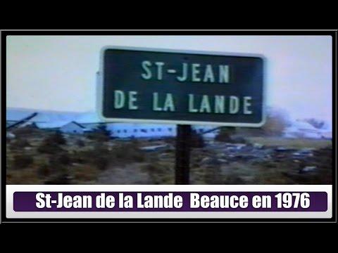 """St-Jean De La Lande Beauce 1976 """"Mon pays c`est la Beauce """"(Hier@Aujourd`hui)"""