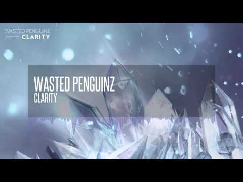 Wasted Penguinz - Clarity (Clarity)
