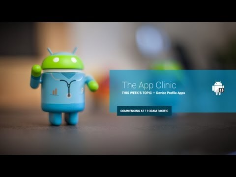 The App Clinic: Device Profile Apps