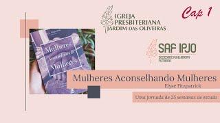 Mulheres Aconselhando Mulheres - Cap 1   Marcella Melo   17/mar/2021