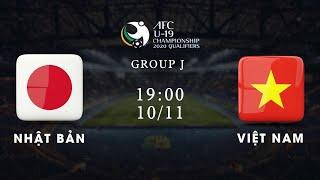 Trực tiếp | Nhật Bản - Việt Nam | Bảng J vòng loại giải U19 châu Á 2020 | NEXT SPORTS