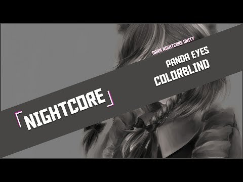 「 Nightcore 」 Panda Eyes - Colorblind