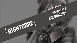 「 Nightcore 」 Panda Eyes - Colorblind