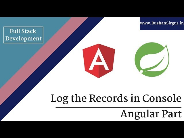 Angular and Spring MVC CRUD Tutorial - Log the records in console - Part 16
