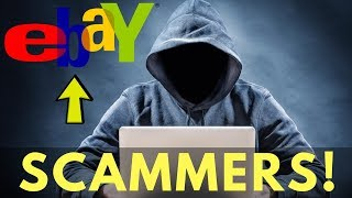 EBAY SCAMMERS!