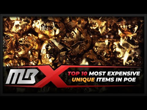 PATH OF EXILE – TOP 10 – MOST EXPENSIVE UNIQUE ITEMS IN POE HISTORY
