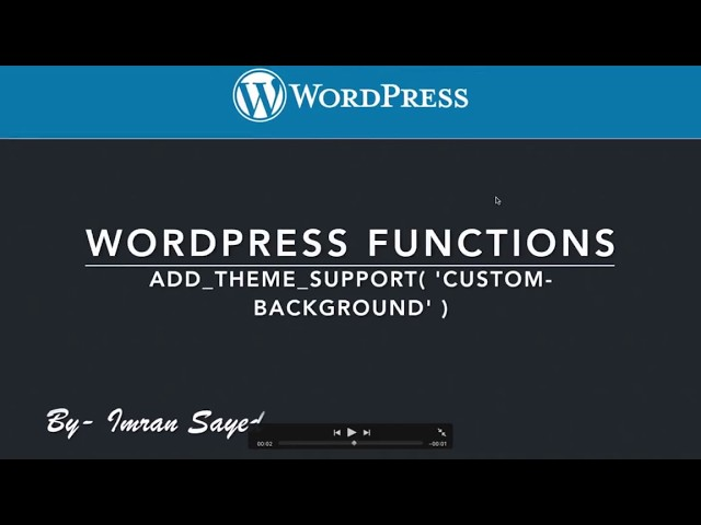 WordPress Functions add theme support custom background Part-13