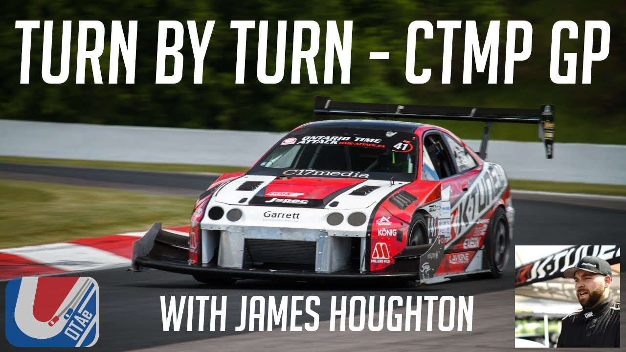 Turn by Turn - Canadian Tire Motorsports Park Grand Prix with JAMES HOUGHTON