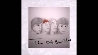 The Old Brown Shoes - How Can You Feel Alright
