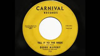 Dore Alpert - Tell It To The Birds (Carnival 701)