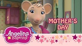 ♫ ❤ angelina ballerina ♫ ❤ angelina's mother's day