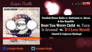 dont you worry child vs turn it around vs if i lose myself axwell ingrosso mashup